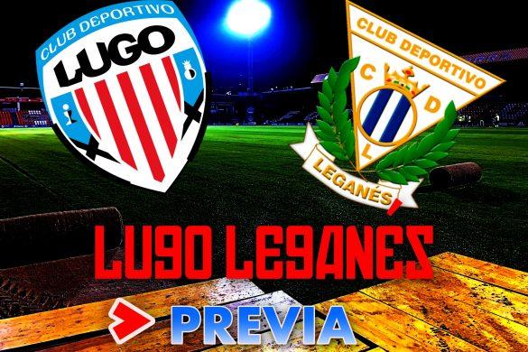 Previa Lugo Leganés